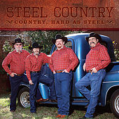 Country, Hard as Steel by Steel Country