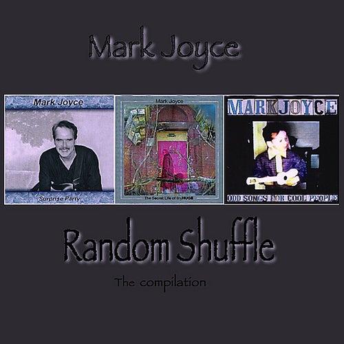 Random Shuffle - The Compilation by Mark Joyce