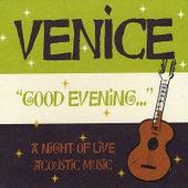 Good Evening... by Venice