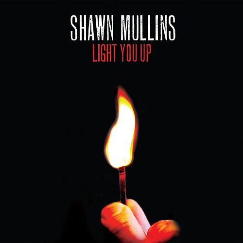 Light You Up by Shawn Mullins