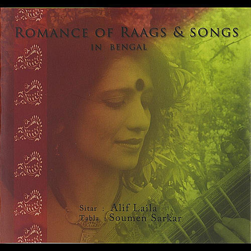Romance of Raags & Songs In Bengal by Alif Laila