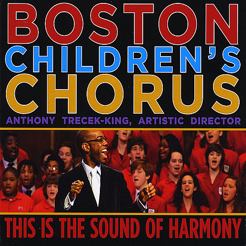 This is the Sound of Harmony by Boston Childrens Chorus