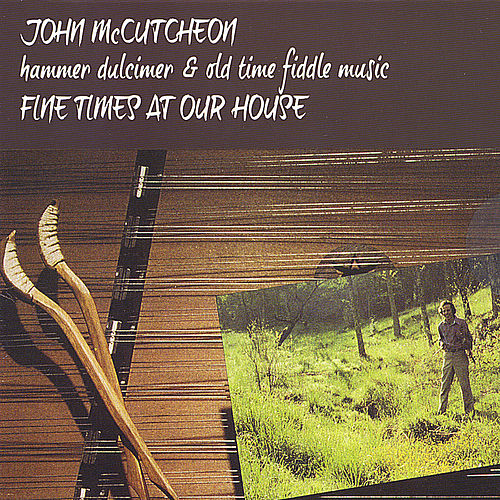 Fine Time at Our House by John McCutcheon