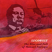 The Rise and Fall of Manuel Noriega by Legowelt