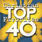Top 40 Christian Favorites by Various Artists