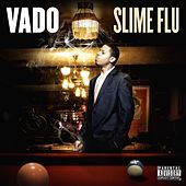 Slime Flu by Vado