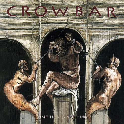 Time Heals Nothing by Crowbar
