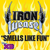 Smells Like Fun by Iron Weasel