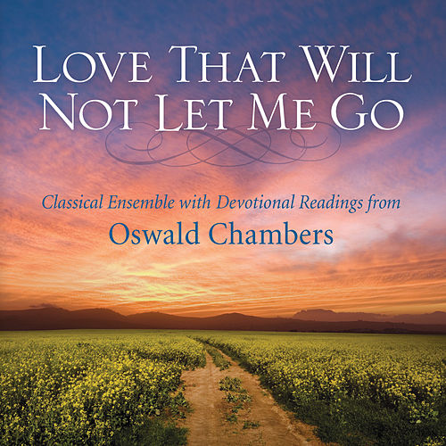 Love That Will Not Let Me Go by Phillip Keveren