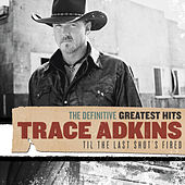 Definitive Greatest Hits by Trace Adkins