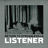 Return To Struggleville by Listener