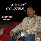 Trippin' On Me - Single by Jason Cooper