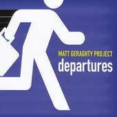 Departures by Matt Geraghty Project