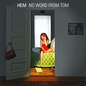 No Word From Tom by Hem