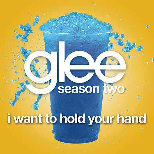 I Want To Hold Your Hand (Glee Cast Version) by Glee Cast