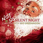 Not So Silent Night (Bonus Tracks) by REO Speedwagon
