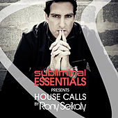 Subliminal Essentials Presents House Calls by Rony Seikaly by Various Artists