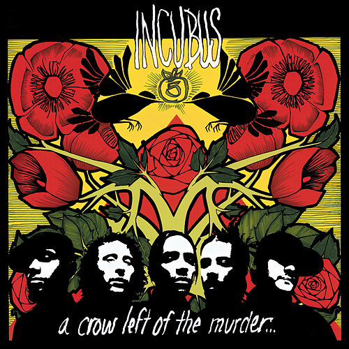 A Crow Left Of The Murder... by Incubus