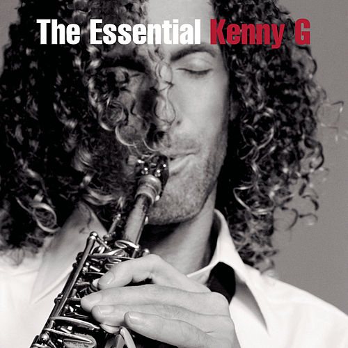 The Essential Kenny G by Kenny G