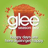 Happy Days Are Here Again / Get Happy (Glee Cast Version) by Glee Cast