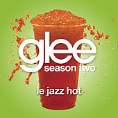 Le Jazz Hot (Glee Cast Version) by Glee Cast
