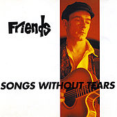 Songs Without Tears by Friends