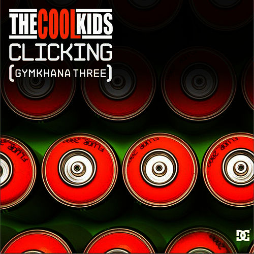 Clicking (Gymkhana 3) by Cool Kids
