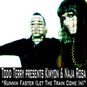 Runnin Faster (Let The Train Come In) by Todd Terry