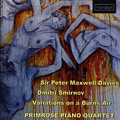 Sir Peter Maxwell Davies - Dmitri Smirnoov - Variations on a Burns Air by The Primrose Piano Quartet