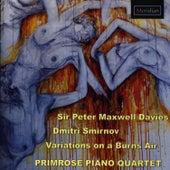 Sir Peter Maxwell Davies - Dmitri Smirnoov - Variations on a Burns Air by The Primrose Piano Quartet