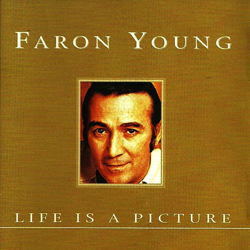 Life Is a Picture by Faron Young