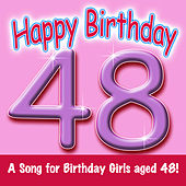 Happy Birthday (Girl Age 48) by Ingrid DuMosch