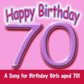 Happy Birthday (Girl Age 70) by Ingrid DuMosch