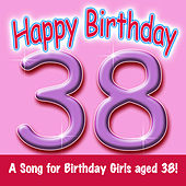 Happy Birthday (Girl Age 38) by Ingrid DuMosch