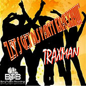 Let's Get Dis Party Krackin!!! by Traxman
