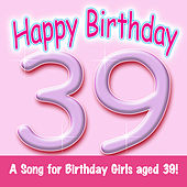 Happy Birthday (Girl Age 39) by Ingrid DuMosch