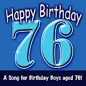 Happy Birthday (Boy Age 76) by Ingrid DuMosch