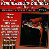 Reminiscencias Bailables by Los Hispanos