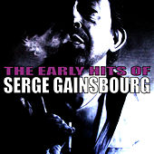 The Early Hits of Serge Gainsbourg by Serge Gainsbourg