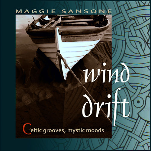 Wind Drift - Celtic grooves, mystic moods by Maggie Sansone