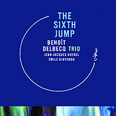 The Sixth Jump by Benoît Delbecq Trio
