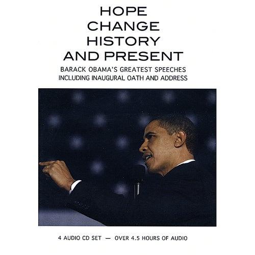Hope,Change,History and Present - (Barack Obama's Greatest Speeches 2007-2010) by Barack Obama