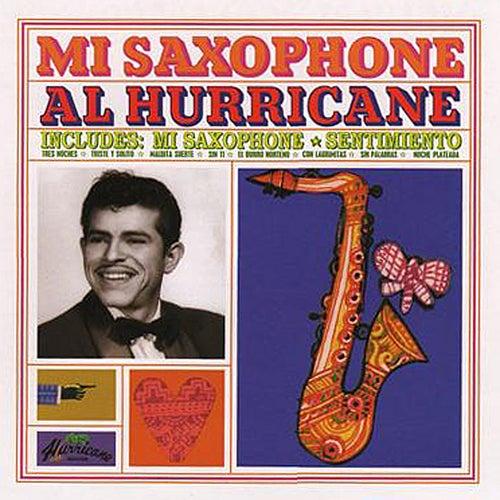 Mi Saxophone by Al Hurricane