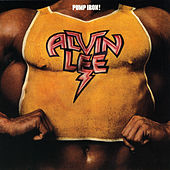 Pump Iron! by Alvin Lee