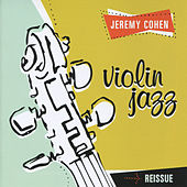 Jeremy Cohen: Violin Jazz by Jeremy Cohen