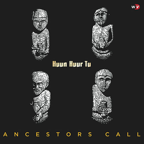 Ancestors Call by Huun-Huur-Tu