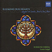 Illumine Our Hearts: Liturgical and Secular Jewish Choral Music by Various Artists