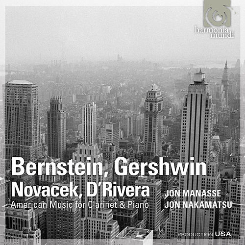 Bernstein, Gershwin, Novacek & D'Rivera: American Music for Clarinet & Piano by Jon Manasse