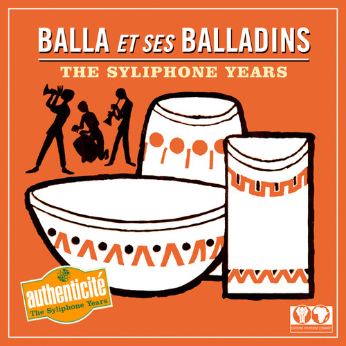 The Syliphone Years by Balla et Ses Balladins