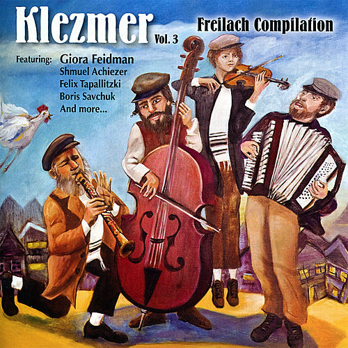 Klezmer, Vol. 3 - Freilach Campilation by Various Artists